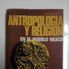Libros de segunda mano: ANTROPOLOGÍA Y RELIGIÓN DEL PAÍS VASCO..1980. Lote 190459295
