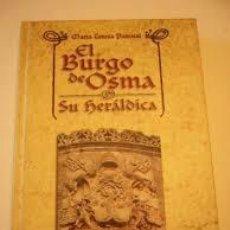 Libros de segunda mano: EL BURGO DE OSMA. SU HERALDICA. Lote 190488113