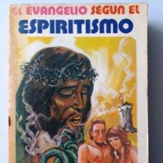 Libros de segunda mano: EL EVANGELIO SEGUN EL ESPIRITISMO (ALLAN KARDEC / MEXICO / 1978). Lote 190494810