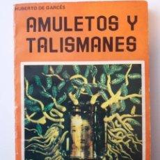 Libros de segunda mano: AMULETOS Y TALISMANES / HUBERTO DE GARCES (ED. MEXICANA). Lote 190502212