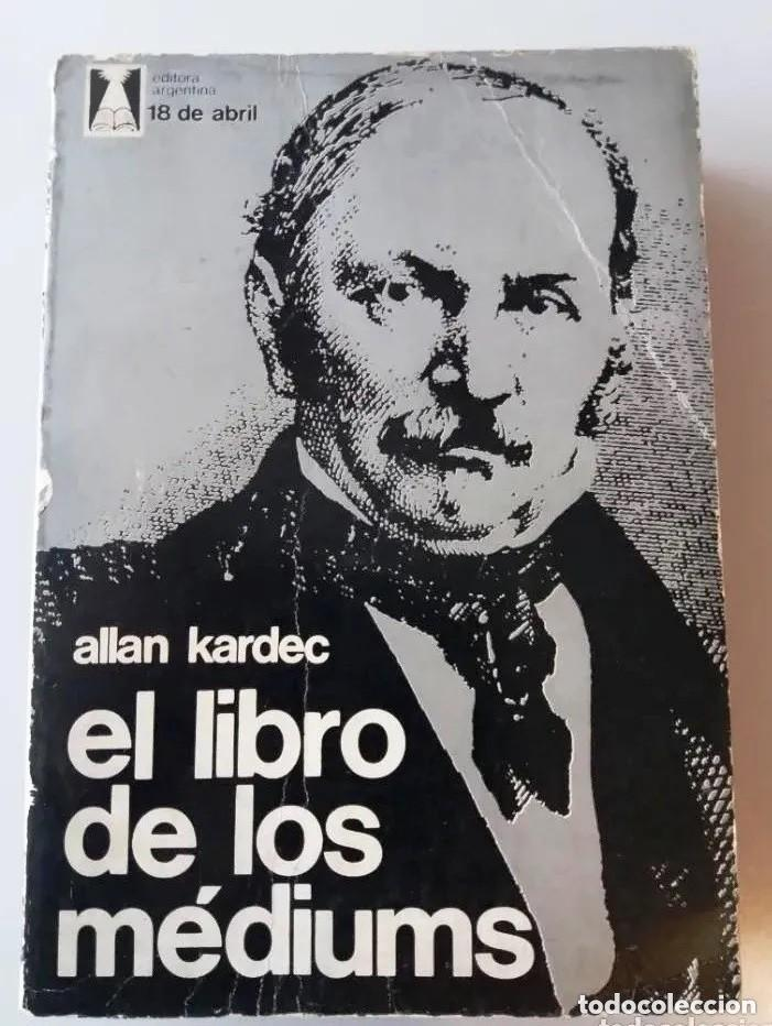 ALLAN KARDEC / EL LIBRO DE LOS MEDIUMS (ED. ARGENTINA 18 DE ABRIL, 1977) (Libros de Segunda Mano - Parapsicología y Esoterismo - Otros)