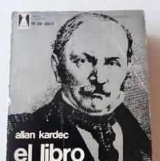 Libros de segunda mano: ALLAN KARDEC / EL LIBRO DE LOS MEDIUMS (ED. ARGENTINA 18 DE ABRIL, 1977). Lote 190502422