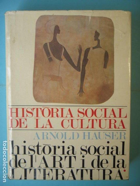 Libros de segunda mano: HISTORIA SOCIAL DE LART I LA LITERATURA (I) - ARNOLD HAUSER - TRAD. JORDI SOLE TURA - 1966, 1ª ED. - Foto 2 - 190515821