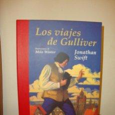 Libros de segunda mano: LOS VIAJES DE GULLIVER - JONATHAN SWIFT / ILUSTRACIONES DE MILO WINTER - EDHASA, COMO NUEVO. Lote 190540503