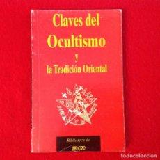 Libros de segunda mano: CLAVES DEL OCULTISMO Y LA TRADICIÓN ORIENTAL, 1993, 134 PAGINAS EN RUSTICA. BUEN EJEMPLAR.. Lote 190590295