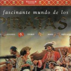 Libros de segunda mano: EL FASCINANTE MUNDO DE LOS PIRATAS. Lote 190593280