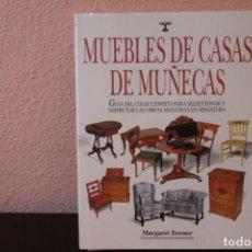 Libros de segunda mano: MUEBLES DE CASAS DE MUÑECAS POR MARGARET TOWNER. Lote 190596365