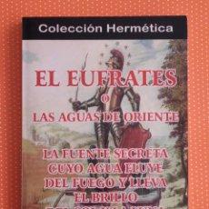 Libros de segunda mano: EL ÉUFRATES O LAS AGUAS DE ORIENTE. EUGENIUS PHILALETHES. EDITORIAL HUMANITAS. 2001. . Lote 190602168