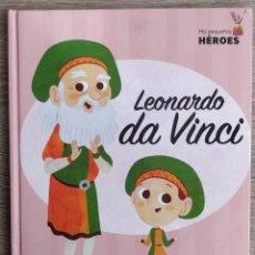 Libros de segunda mano: LEONARDO DA VINCI - MIS PEQUEÑOS HEROES . Lote 190695410