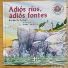 Libros de segunda mano: ADIÓS RÍOS, ADIÓS FONTES ** ROSALÍA DE CASTRO (EN GALLEGO). Lote 190699500
