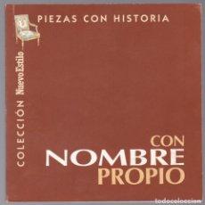 Libros de segunda mano: COLECCIÓN NUEVO ESTILO - CON NOMBRE PROPIO - PIEZAS CON HISTORIA - 1998. Lote 190705763