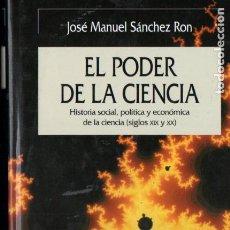 Libros de segunda mano: SÁNCHEZ RON : EL PODER DE LA CIENCIA (CRÍTICA, 2007) TAPA DURA. Lote 190753908