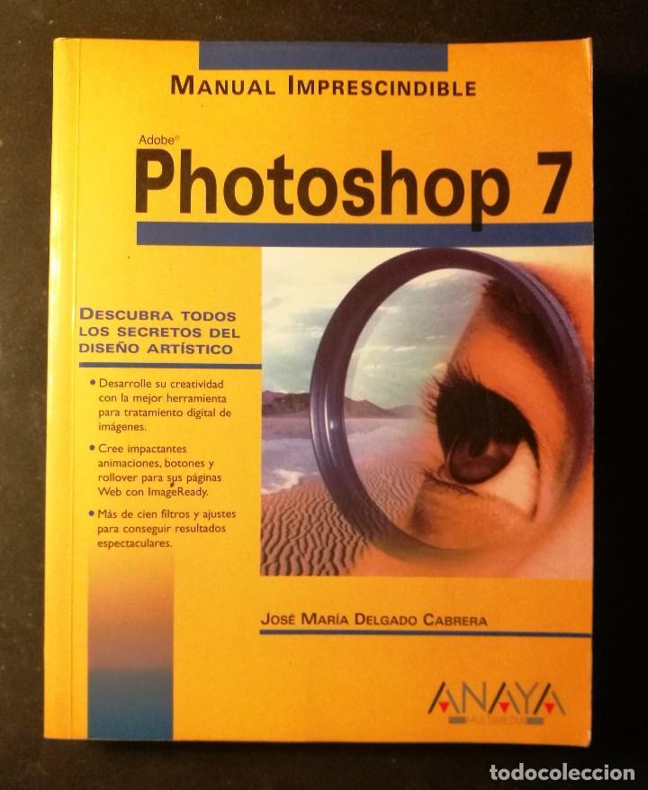 MANUAL IMPRESCINDIBLE PHOTOSHOP 7 (ANAYA) (Libros de Segunda Mano - Ciencias, Manuales y Oficios - Otros)