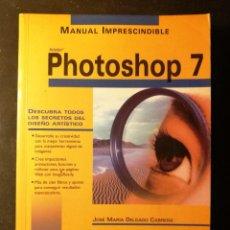 Libros de segunda mano: MANUAL IMPRESCINDIBLE PHOTOSHOP 7 (ANAYA). Lote 190760328
