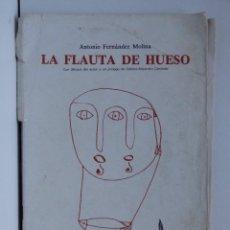 Libros de segunda mano: LA FLAUTA DE HUESO – ANTONIO FERNÁNDEZ MOLINA – DIBUJOS DEL AUTOR. Lote 190778370