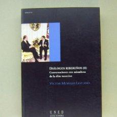 Libros de segunda mano: DIÁLOGOS RIBEREÑOS. CONVERSACIONES CON MIEMBROS DE LA ÉLITE MARROQUÍ, V. MORALES LEZCANO. FIRMADO. Lote 190783897