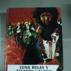 Libros de segunda mano: LUNA ROJA Y TIEMPO CÁLIDO - H. KAUFMANN. Lote 190793200
