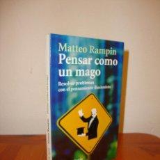 Libros de segunda mano: PENSAR COMO UN MAGO. RESOLVER PROBLEMAS CON EL PENSAMIENTO ILUSIONISTA - MATTEO RAMPIN - RARO. Lote 190796761