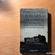 Libros de segunda mano: LAS PEQUEÑAS ATLÁNTIDAS. DECADENCIA Y REGENERACIÓN INTELECTUAL DE ESPAÑA. ALBERTO GIL. SEIX BARRAL. Lote 190843753