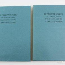 Libros de segunda mano: L-240.IL FRONTESPIZIO NEL LIBRO ITALIANO DEL QUATTROCENTO E DEL CINQUECENTO,F.BARBERI. 2 TOMOS.1969.. Lote 190899472