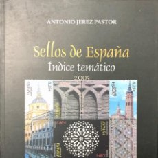 Libros de segunda mano: SELLOS DE ESPAÑA. INDICE TEMATICO 2005. ANTONIO JEREZ PASTOR. EDICIONES VERBUM.. Lote 190901172