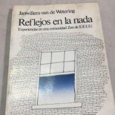 Libros de segunda mano: REFLEJOS DE LA NADA, EXPERIENCIAS EN COMUNIDAD ZEN, JANWILLEM WETERING 1976 PRIMERA EDICIÓN KAIRÓS.. Lote 190903335
