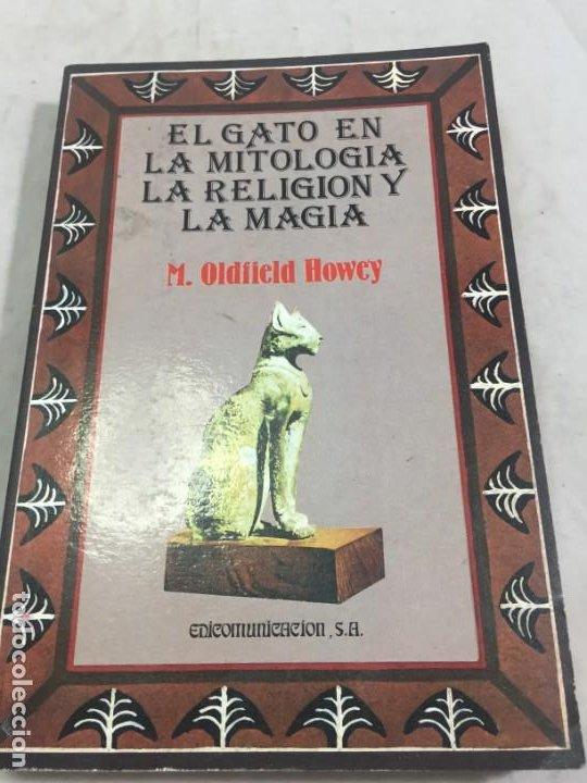 EL GATO EN LA MITOLOGÍA, LA RELIGIÓN Y LA MAGIA DE M. OLDFIELD HOWEY 1991 (Libros de Segunda Mano - Parapsicología y Esoterismo - Otros)