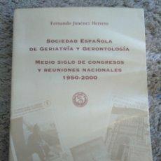 Libros de segunda mano: 3.1 SOCIEDAD ESPAÑOLA DE GERIATRÍA Y GERONTOLOGÍA. MEDIO SIGLO DE CONGRESOS Y REUNIONES NACIONALES.. Lote 190935545