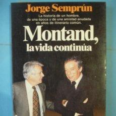 Libros de segunda mano: MONTAND, LA VIDA CONTINUA - JORGE SEMPRUN - EDITORIAL PLANETA, 1983, 1ª EDICION (BUEN ESTADO). Lote 190989950