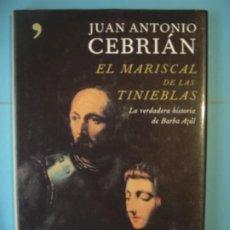 Libros de segunda mano: EL MARISCAL DE LAS TINIEBLAS - JUAN ANTONIO CEBRIAN - TEMAS DE HOY, 2005, 1ª ED (MUY BUEN ESTADO). Lote 190991278