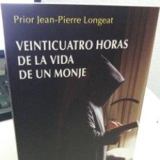 Libros de segunda mano: VEINTICUATRO HORAS EN LA VIDA DE UN MONJE - LONGEAT, PRIOR J-P.. Lote 190998476
