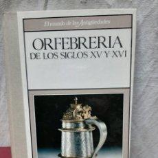 Libros de segunda mano: ORFEBRERIA SIGLOS XV Y XVI. Lote 191018260
