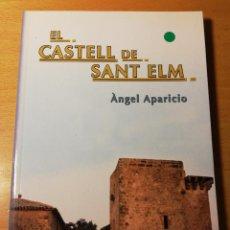 Libros de segunda mano: EL CASTELL DE SANT ELM (ÀNGEL APARICIO). Lote 191020403
