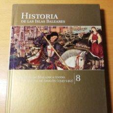Libros de segunda mano: EL REINO DE MALLORCA UNIDO A LA CORONA DE ARAGÓN (1343 - 1412) HISTORIA DE LAS ISLAS BALEARES TOMO 8. Lote 191020827