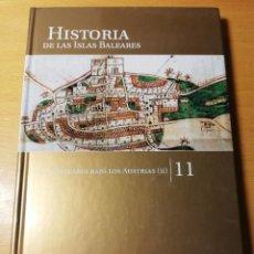 Libros de segunda mano: LAS BALEARES BAJO LOS AUSTRIAS (II) HISTORIA DE LAS ISLAS BALEARES TOMO 11. Lote 191020992