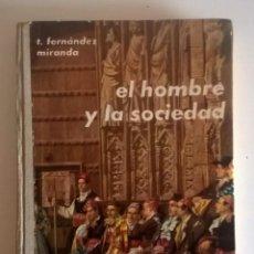 Libros de segunda mano: ANTIGUO-EL HOMBRE Y LA SOCIEDAD-TORCUATO FERNÁNDEZ-MIRANDA HEVIA-EDICIONES DONCEL-AÑO 1963 (4ª EDIC). Lote 191021561