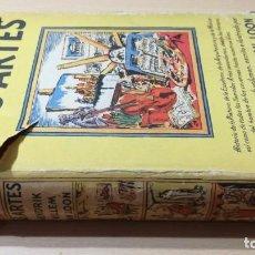Libros de segunda mano: LAS ARTES - HENDRIK WILLEM VAN LOON - PRIMERA EDICION 1941 - / I 605. Lote 191024321