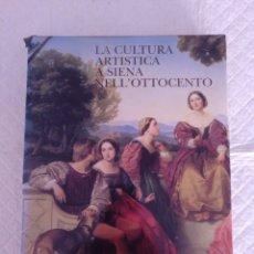 Libros de segunda mano: LA CULTURA ARTISTICA A SIENA NELL'OTTOCENTO. LIBRO. Lote 191082195