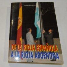 Libros de segunda mano: DE LA RIOJA ESPAÑOLA A LA RIOJA ARGENTINA. FELIPE ABAB LEÓN. Lote 191085217