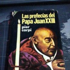 Libros de segunda mano: LAS PROFECÍAS DEL PAPA JUAN XXIII PIER CARPI. Lote 191113665