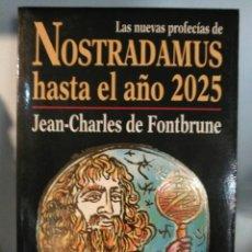 Libros de segunda mano: NOSTRADAMUS HASTA EL AÑO 2025.. Lote 191138300