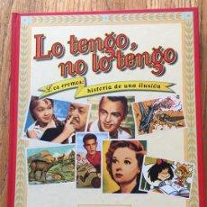 Libros de segunda mano: LO TENGO NO LO TENGO, LOS CROMOS HISTORIA DE UNA ILUSION, JAVIER CONDE. Lote 191143695