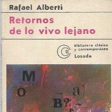 Libros de segunda mano: RAFAEL ALBERTI RETORNOS DE LO VIVO LEJANO EDITORIAL LOSADA BUENOS AIRES1977. Lote 191147311