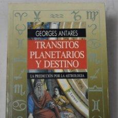 Libros de segunda mano: TRÁNSITOS PLANETARIOS Y DESTINO. LA PREDICCIÓN POR LA ASTROLOGÍA. ANTARES, GEORGES. Lote 191158792