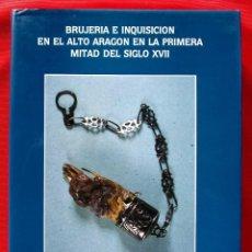 Libros de segunda mano: BRUJERÍA E INQUISICIÓN EL EL ALTO ARAGON EN LA PRIMERA MITAD DEL SIGLO XVIII. AÑO: 1991. BUEN ESTADO. Lote 191179138