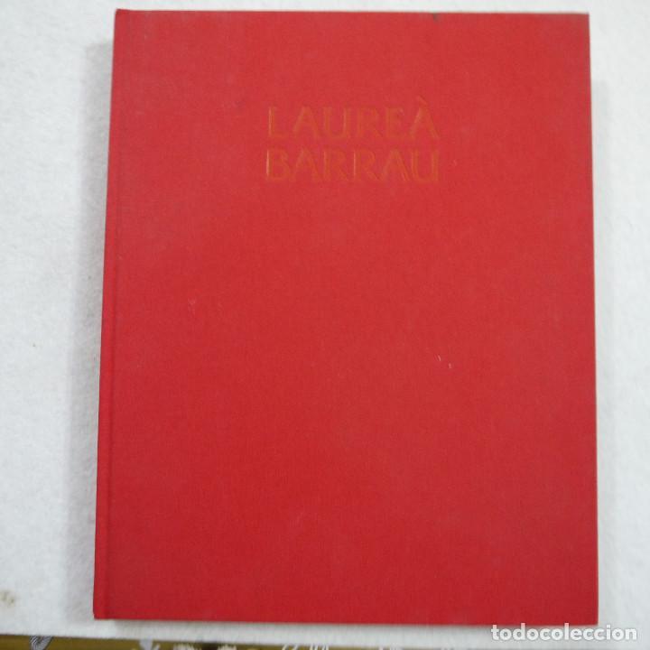 Libros de segunda mano: LAUREA BARRAU - ISABEL COLL - LUNWERG - 2003 - EN CATALAN - Foto 2 - 191192423