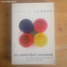 Libros de segunda mano: CREATIVIDAD CONSCIENTE (DIVULGACION 39232) - LANGER ELLEN J LANGER ELLEN J. PAIDOS 2006 277PP. Lote 191192427