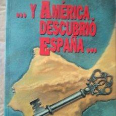 Libros de segunda mano: ...Y AMÉRICA DESCUBRIÓ ESPAÑA. - PIÑERO MIRA, JUAN LUIS.. Lote 191194971
