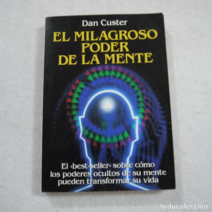 EL MILAGROSO PODER DE LA MENTE - DAN CUSTER - EDAF - 1991 (Libros de Segunda Mano - Parapsicología y Esoterismo - Otros)