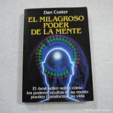 Libri di seconda mano: EL MILAGROSO PODER DE LA MENTE - DAN CUSTER - EDAF - 1991. Lote 232872180